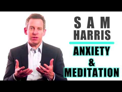 Sam Harris Anxiety and Meditation
